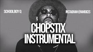 "Schoolboy Q ""Chopstix"" ft. Travis Scott Instrumental Prod. by Dices *FREE DL*"