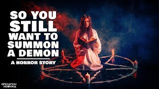 So You STILL Want A Demon As A Pet | Supernatural Horror Story | Demon Summoning Story | Scary Story