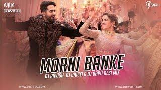 Morni Banke | Badhaai Ho | Desi Mix | DJ Ravish, DJ Chico & DJ Bapu