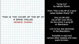 Adebisi Shank - Jump Cut