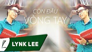 [LIVE] Còn đâu vòng tay - Lynk Lee (Đại học Hà Nội)