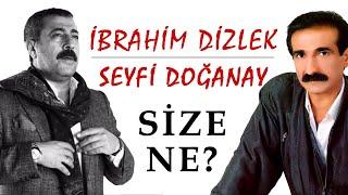İbrahim Dizlek - Size Ne ? (ft. Seyfi Doğanay)