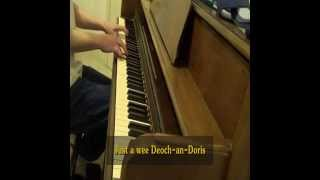 A Wee Deoch-an-Doris, played on piano by me
