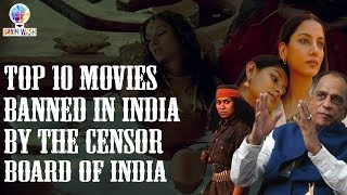 Top 10 Movies Banned by the Censor Board in India | Top 10 | Brain Wash