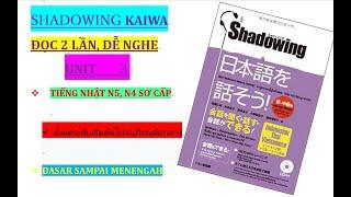 SHADOWING N4,N5(初-中級)VIETSUB UNIT 3 - Luyện Nghe tiếng Nhật Hay Nhất,Tốt nhất cho người mới học NGON - BỔ - RẺ free tại nhà trong mùa dịch đây ...