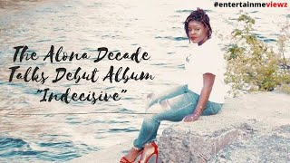 EntertainMEViewz Feat:: Alona Decade