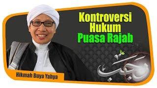 Kontroversi Hukum Puasa Rajab Hikmah Buya Yahya