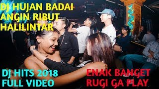 DJ HITS 2018 FULL HUJAN BADAI ANGIN RIBUT