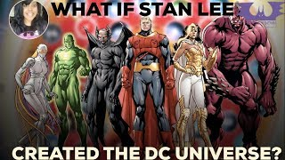 WHAT IF STAN LEE CREATED THE DC COMICS UNIVERSE?