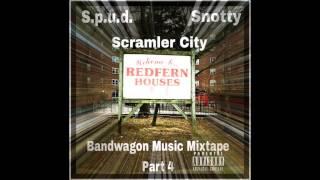 Scramler City - S.p.u.d. feat Snotty
