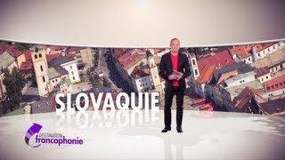 DESTINATION FRANCOPHONIE #29 : Slovaquie