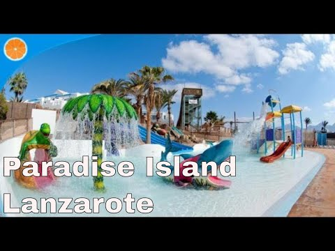 Water park fun at Paradise Island Hotel, Lanzerote | Blue Orange