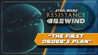 Star Wars Resistance Rewind #1.18 | The First Order's Plan