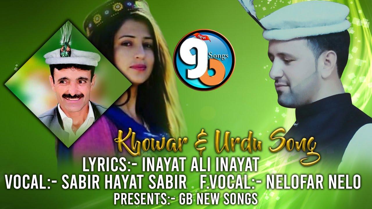 Khowar & Urdu Mix Song 2020 || Sabir Hayat Sabir & Nelofar Nelo || Lyrivs Inayat Ali Inayat