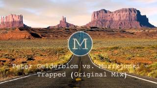 Peter Gelderblom vs. Muzikjunki - Trapped (Original Mix)