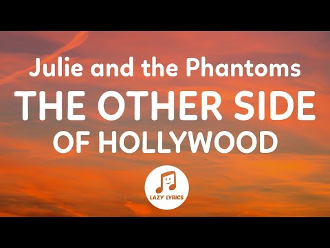 Julie and the Phantoms - The Other Side of Hollywood (Lyrics) From Julie and the Phantoms Season 1