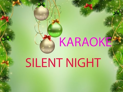 SILENT NIGHT - KARAOKE