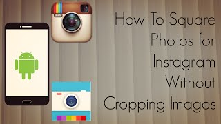 How To Upload Photos to Instagram Without Cropping Original Non Square Images