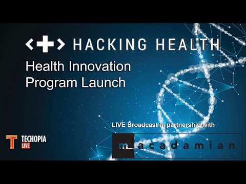 Techopia LIVE - Hacking Health Ottawa - Health Innovation Program Launch