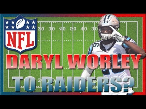 DARYL WORLEY TO JOIN THE RAIDERS?? 3 TEAMS IN 3 MONTHS...IS HE EVEN WORTH IT?