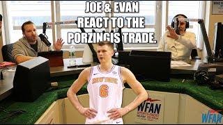 Reaction to the Porzingis trade - Joe & Evan show open