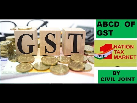 ABCD of GST by CIVIL JOINT