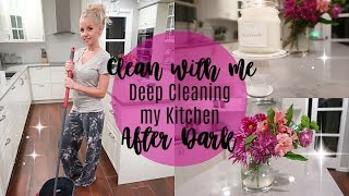 CLEAN WITH ME 2017// RELAXING NIGHT TIME CLEANING MOTIVATION // KITCHEN DEEP CLEANING