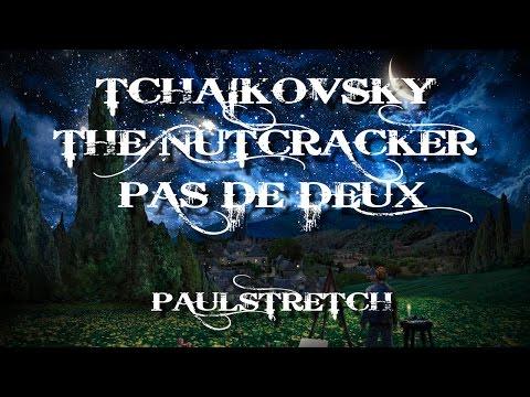 """Tchaikovsky """"The Nutcracker"""" Pas de deux  (Paulstretch)"""