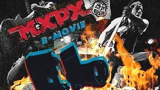 MXPX фільм Б