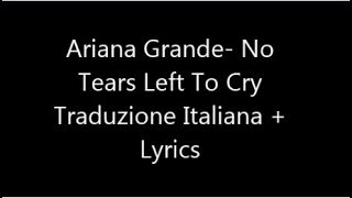 Video Ariana Grande -No Tears Left To Cry Traduzione Italiana + Lyrics download MP3, 3GP, MP4, WEBM, AVI, FLV April 2018