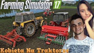 Farming Simulator 17 ☆ Kobieta na Traktorze ☆#3 Wiosenne prace polowe Kociaka ! :D