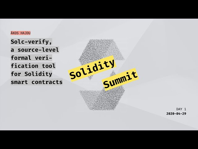 Solc-verify, a source-level formal verification tool for Solidity smart contracts by Akos Hajdu