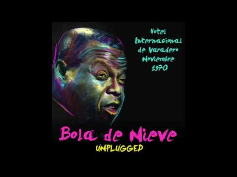 Bola de Nieve Unplugged - Hotel Internacional de Varadero, Noviembre 1970 (Full Album)