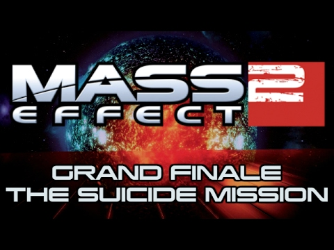 Mass Effect 2 - Grand Finale - The Suicide Mission