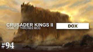 Crusader Kings 2: Game of thrones mod- Dox #94