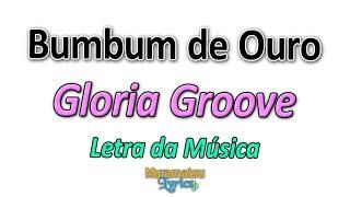 Baixar Gloria Groove - Bumbum de Ouro - Letra / Lyrics
