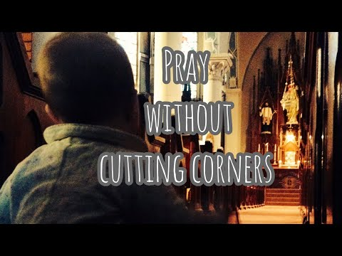 Pray without Cutting Corners: Adoration - Simple Prayer that Fits into Life