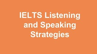 IELTS Listening and Speaking Strategies