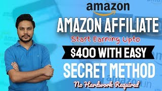 Make Money Online with Amazon Affiliate Secret Method - Upto $300 per month easily