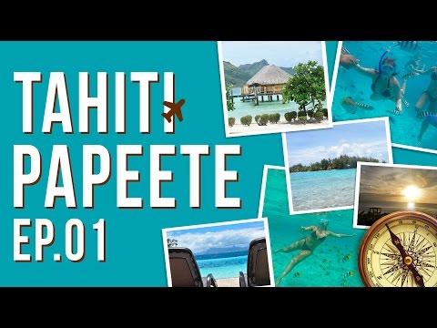 CONHECENDO O TAHITI - PAPEETE EP 01.