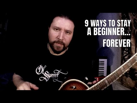 9 Ways to Stay a Beginner Guitarist Forever