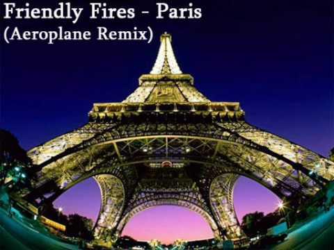 Friendly Fires  Paris