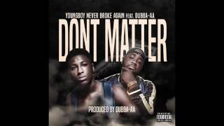 """NBA Youngboy """"Don't Matter"""" ft dubba-AA (Official Audio)"""