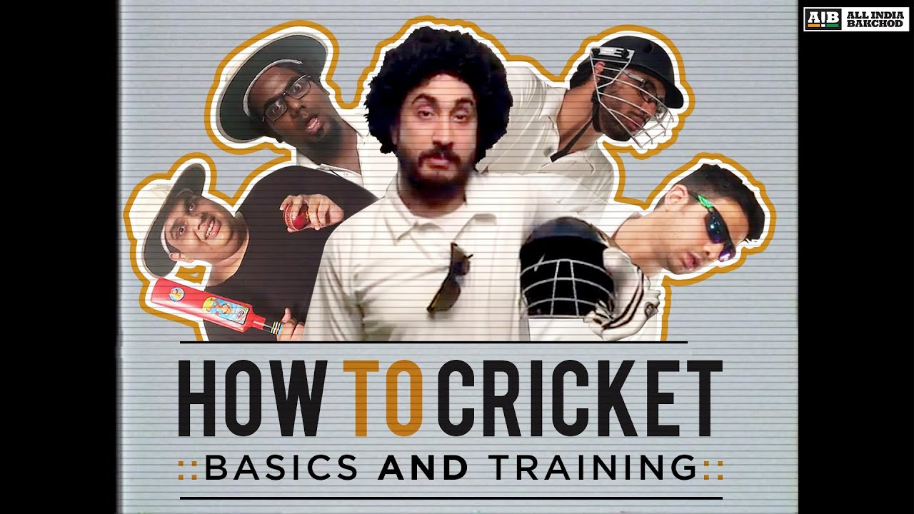 AIB and Jus Reign : How To Cricket Basics and Training