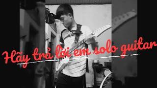Hãy trả lời em - Lệ Quyên Guitar solo cover by Kông Koon