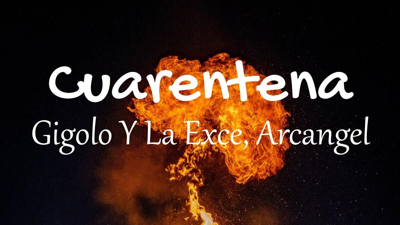 Arcangel Follando gigolo y la exce, arcangel - cuarentena (letras / lyrics) | gasolina