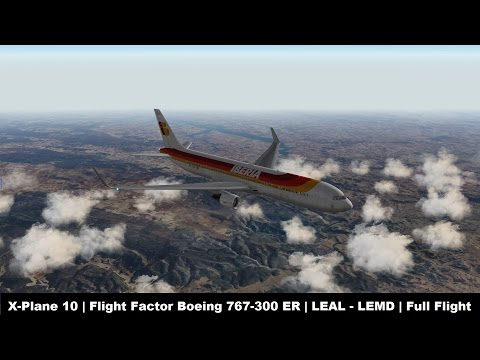 [X-Plane 10]  Flight Factor 767-300 ER | Alicante (LEAL) - Madrid (LEMD) | Full Flight