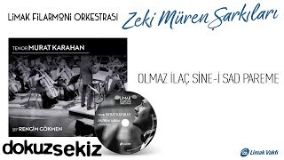 Limak Filarmoni Orkestrası - Olmaz İlaç Sine-i Sad Pareme (Official Audio)