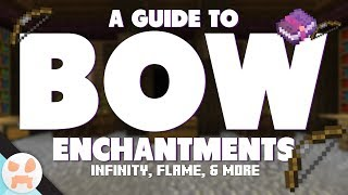 BOW ENCHANTMENT GUIDE! | Infinity, Flame, & mo...