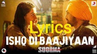 Ishq Di Baajiyaan Lyrics - Soorma | Diljit Dosanjh | Taapsee Pannu |Shankar Ehsaan Loy | Guljar